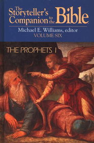 Storyteller's Companion to the Bible: Prophets I   -     By: Michael Williams
