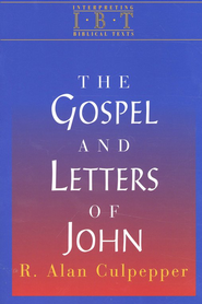 The Gospel and Letters of John: Interpreting Biblical Texts Series  -     By: R. Alan Culpepper