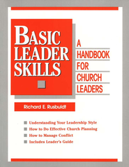 Basic Leader Skills: Handbook for Church Leaders  -     By: Richard W. Rusbuldt