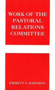 Work of the Pastoral Relations Committee  -     By: Emmett Johnson
