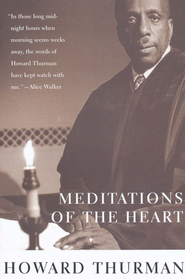 Meditations of the Heart   -     By: Howard Thurman