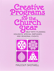 Creative Programs for the Church Year   -     By: Malcolm Shotwell