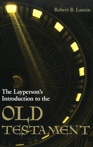 The Layperson's Introduction to the Old Testament    -     By: Robert Laurin