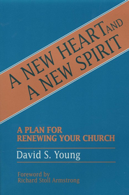 New Heart & A New Spirit   -     By: David Young