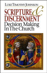 Scripture and Discernment   -     By: Luke Timothy Johnson