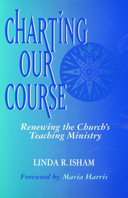 Charting Our Course   -     By: Maria Harris