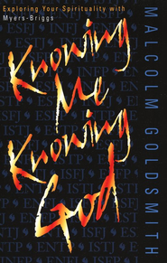 Knowing Me, Knowing God   -              By: Malcolm Goldsmith