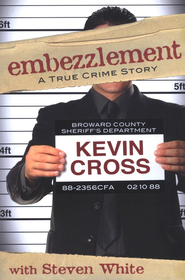 Embezzlement  -     By: Kevin Cross