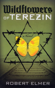 Wildflowers of Terezin  -     By: Robert Elmer