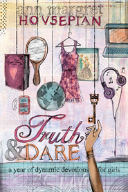 Truth and Dare: One Year of Dynamic Devotions for Girls  -     By: Ann-Margret Hovsepian