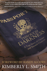 Passport Through Darkness: A True Story of Danger and Second Chances  -     By: Kimberly Smith