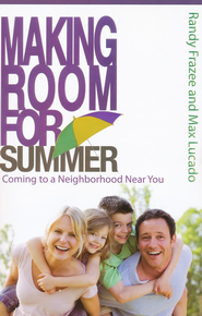 Making Room for Summer--Curriculum pack   -     By: Randy Frazee, Max Lucado