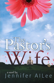 The Pastor's Wife  -     By: Jennifer AlLee
