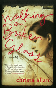 Walking on Broken Glass  -     By: Christa Allan