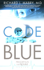 Code Blue, Prescription for Trouble Series #1   -     By: Richard L. Mabry M.D.