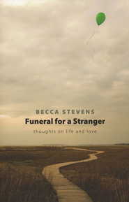 Funeral for a Stranger  -     By: Becca Stevens