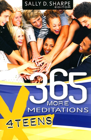365 More Meditations for Teens  -     By: Sally D. Sharpe