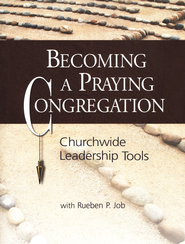 Becoming a Praying Congregation: Churchwide Leadership Tools Book with DVD - Slightly Imperfect  -     By: Rueben P. Job
