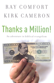 Thanks a Million: An Adventure in Biblical Evangelism   -     By: Ray Comfort, Kirk Cameron