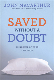 Saved Without a Doubt, repackaged - Slightly Imperfect  -     By: John MacArthur
