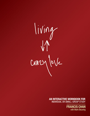Living Crazy Love--Workbook  - Slightly Imperfect  -     By: Francis Chan