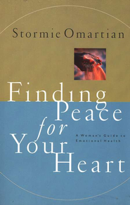 Finding Peace for Your Heart A Woman's Guide to Emotional Health  -     By: Stormie Omartian