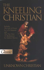 The Kneeling Christian  -     By: Unknown Christian