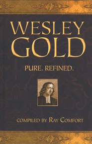 Wesley Gold  -     By: Ray Comfort
