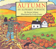 Autumn: An Alphabet Acrostic   -              By: Steven Schnur                   Illustrated By: Leslie Evans