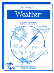 The Study of Weather Unit Study   -     By: Jennifer Steward