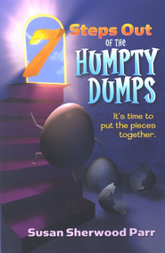 7 Steps Out of the Humpty Dumps  -     By: Susan Sherwood Parr