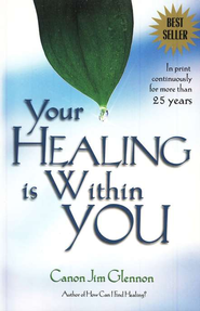Your Healing Is Within You                    -     By: Jim Glennon