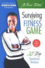 Surviving the Fitness Game: 28 Day Devotional Workout with DVD  -     By: JoAnna Ward