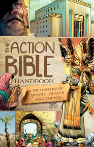 The Action Bible Handbook: People, Places, and Things   -