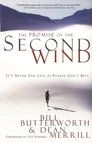The Promise of the Second Wind: It's Never Too Late to Pursue God's Best  -     By: Bill Butterworth
