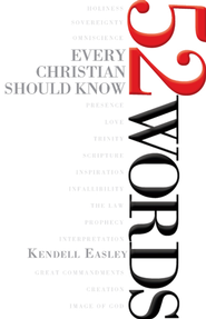 52 Words Every Christian Should Know - eBook  -     By: Kendell H. Easley