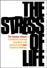 The Stress of Life, Revised   -     By: Hans Selye