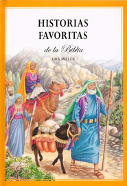 Historias Favoritas de la Biblia  (101 Favorite Stories from the Bible)  -              By: Ura Miller