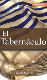 El Tabernáculo  (The Tabernacle)  -     By: Elsie F. Blattner