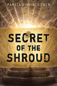 Secret of the Shroud: A Novel - eBook  -     By: Pamela Binnings Ewen