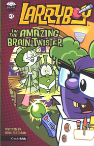 Larryboy in the Amazing Brain Twister, Larryboy Books #7   -     By: Doug Peterson