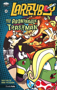 #8: Larry-Boy and the Abominable Trashman!   -     By: Doug Peterson
