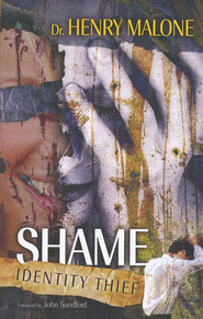 Shame: Identity Thief  -     By: Dr. Henry Malone