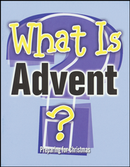 What is Advent?  -     By: Marcia Stoner