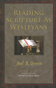 Reading Scripture As Wesleyans   -     By: Joel B. Green