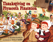 Thanksgiving on Plymouth Plantation  -     By: Diane Stanley