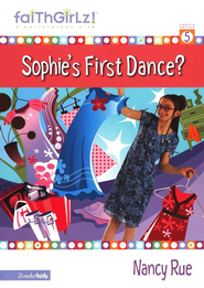 Faithgirlz! ™ Fiction Series #5: Sophie's First Dance?    -              By: Nancy Rue