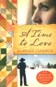 A Time to Love, Quilts of Lancaster County Series #1   -     By: Barbara Cameron