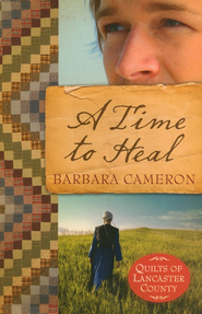 A Time to Heal, Quilts of Lancaster County Series #2   -     By: Barbara Cameron