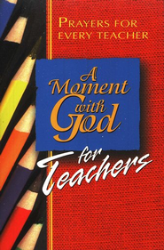 A Moment with God for Teachers   -     By: Karen Crospey